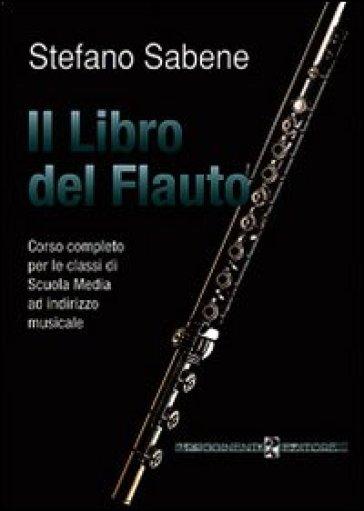Il libro del flauto - Stefano Sabene |