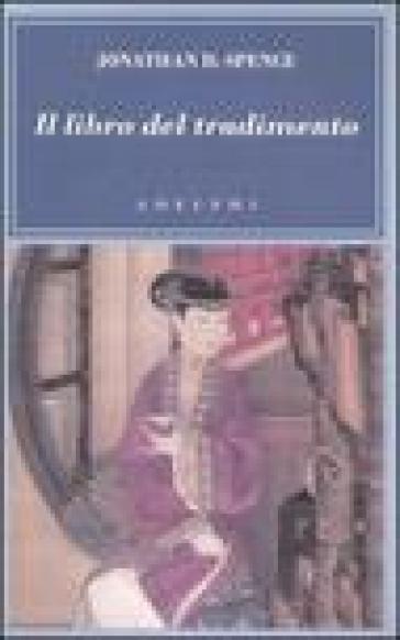 Il libro del tradimento - Jonathan D. Spence | Kritjur.org