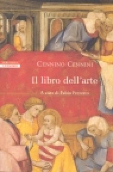 Il libro dell'arte - Cennino Cennini |