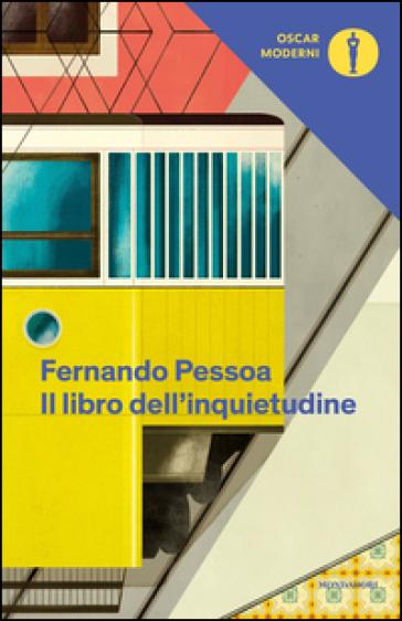 Il libro dell'inquietudine - Fernando Pessoa |