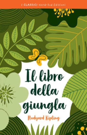 Il libro della giungla - Joseph Rudyard Kipling | Rochesterscifianimecon.com