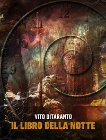 Il libro della notte - Vito Ditaranto |