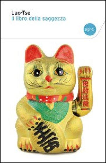 Il libro della saggezza - Lao-Tzu  