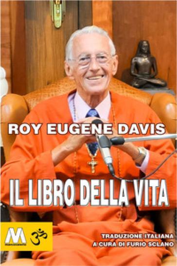 Il libro della vita - Roy E. Davis |