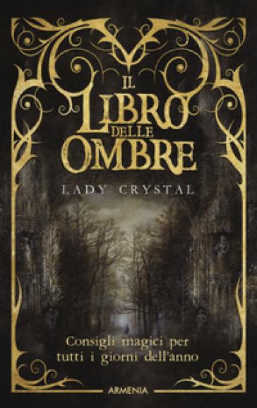 Il libro delle ombre - Lady Crystal |