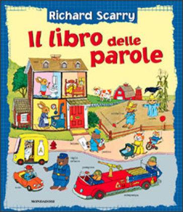 Il libro delle parole richard scarry libro mondadori store - Il giardino delle parole libro ...