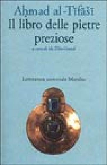 Il libro delle pietre preziose - Ahmad Al-Tifashi |