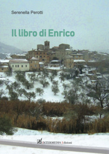 Il libro di Enrico - Serenella Perotti |