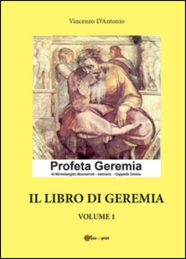 Il libro di Geremia. 1. - Vincenzo D'Antonio | Kritjur.org