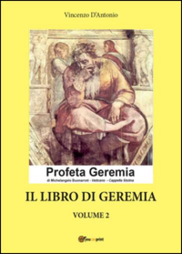 Il libro di Geremia. 2. - Vincenzo D'Antonio | Kritjur.org