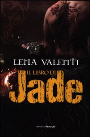 Il libro di Jade - Lena Valenti | Rochesterscifianimecon.com