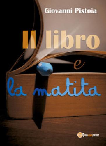 Il libro e la matita - Giovanni Pistoia |