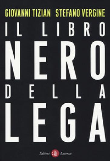 Il libro nero della Lega - Giovanni Tizian |