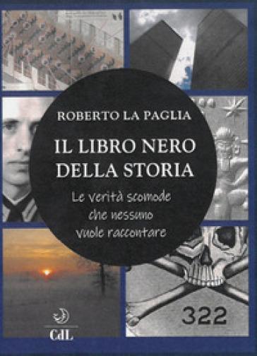 Il libro nero della storia - Roberto La Paglia | Thecosgala.com