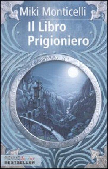 Il libro prigioniero - Miki Monticelli   Rochesterscifianimecon.com
