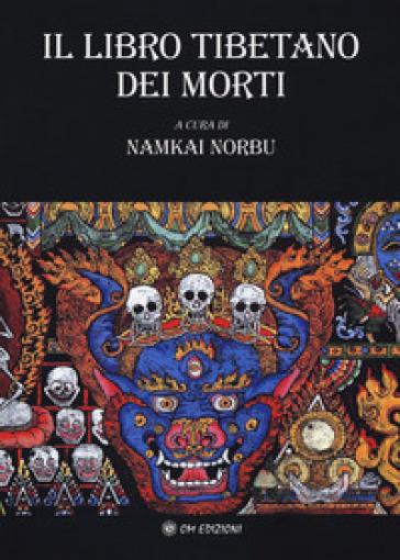 Il libro tibetanto dei morti - Namkai Norbu |