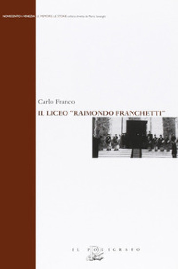 Il liceo «Raimondo Franchetti» - Carlo Franco pdf epub