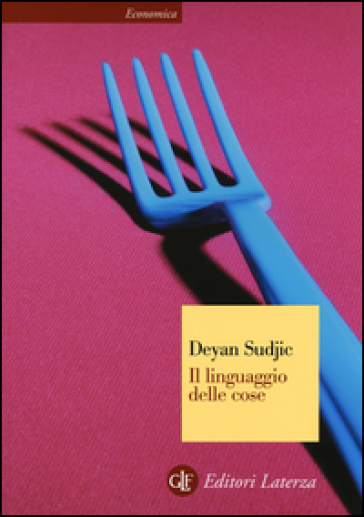 Il linguaggio delle cose - Deyan Sudjic |