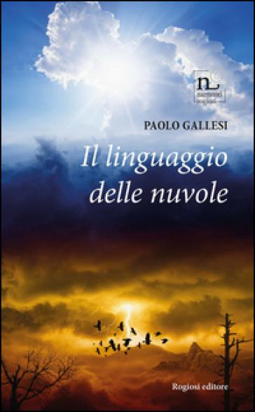 Il linguaggio delle nuvole - Paolo Gallesi pdf epub