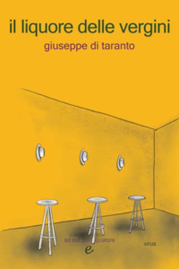 Il liquore delle vergini - Giuseppe Di Taranto | Kritjur.org