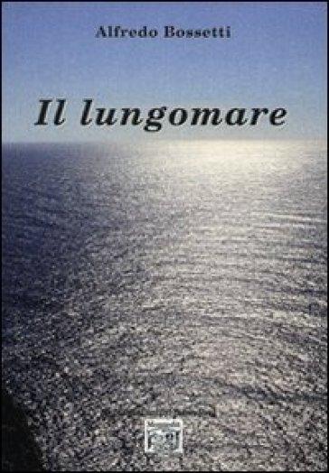 Il lungomare - Alfredo Bossetti   Kritjur.org