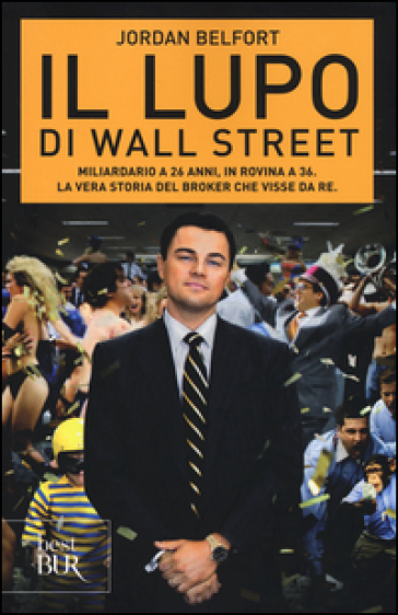 jordan belfort libro  Il lupo di Wall Street - Jordan Belfort - Libro - Mondadori Store