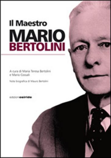 Il maestro Mario Bertolini - M. T. Bertolini   Ericsfund.org