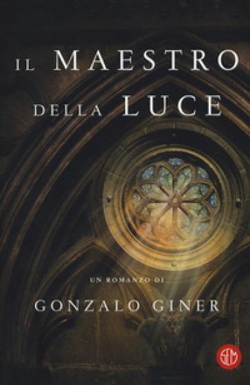 Il maestro della luce - Gonzalo Giner  