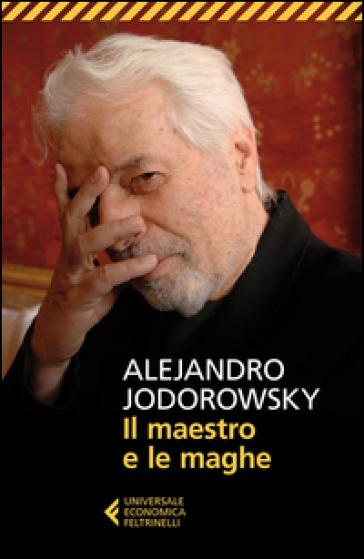 Il maestro e le maghe - Alejandro Jodorowsky |