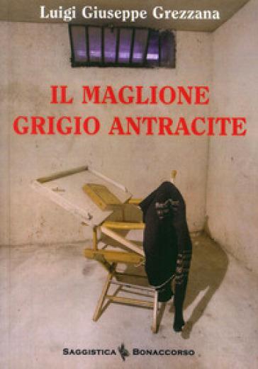 Il maglione grigio antracite - Luigi G. Grezzana | Kritjur.org
