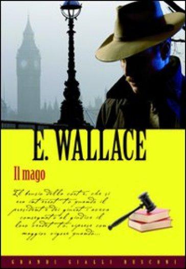 Il mago - Edgar Wallace |