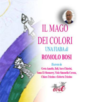 Il mago dei colori - Romolo Bosi  