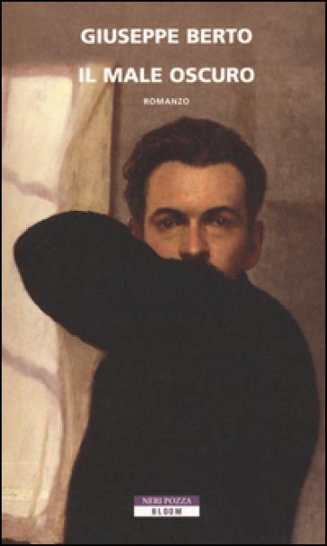 Il male oscuro - Giuseppe Berto  