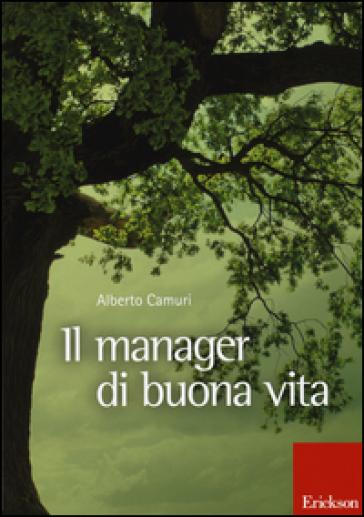 Il manager di buona vita - Alberto Camuri   Rochesterscifianimecon.com
