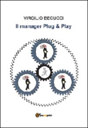 Il manager plug & play - Virgilio Becucci   Rochesterscifianimecon.com