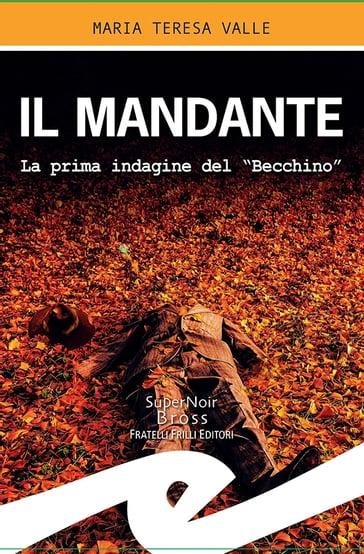 """Risultato immagini per """"Il mandante"""" di Maria Teresa Valle (F.lli Frilli Editori)"""