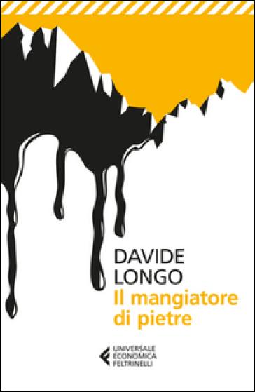Il mangiatore di pietre - Davide Longo |