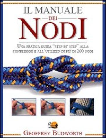 Il manuale dei nodi - Geoffrey Budworth   Rochesterscifianimecon.com