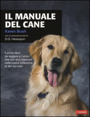 Il manuale del cane - Karen Bush  