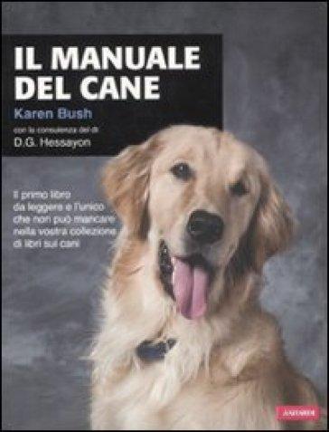 Il manuale del cane - Karen Bush | Rochesterscifianimecon.com