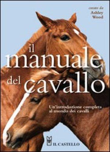 Il manuale del cavallo - W. Ashley   Rochesterscifianimecon.com