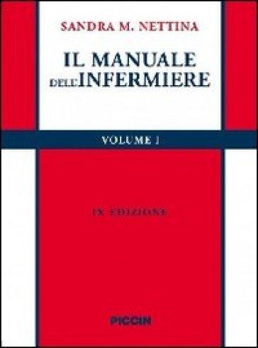 Il manuale dell'infermiere - Sandra M. Nettina |