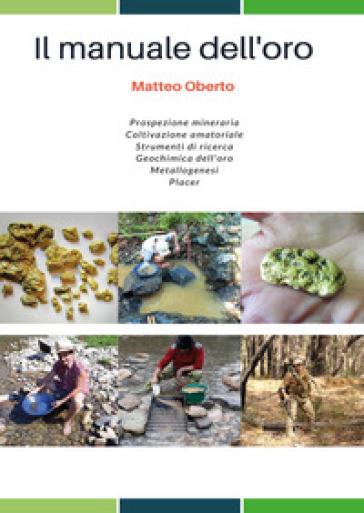 Il manuale dell'oro - Matteo Oberto |