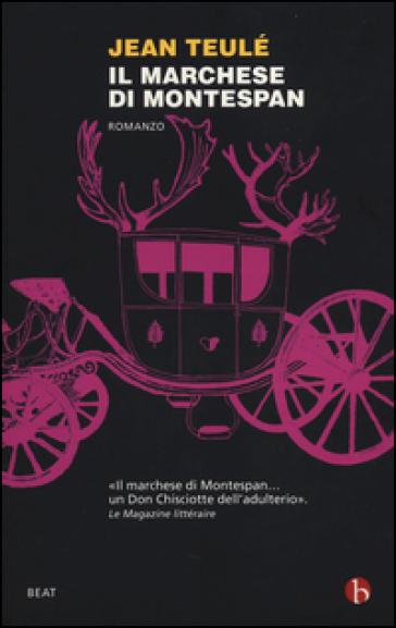 Il marchese di Montespan - Jean Teulé |