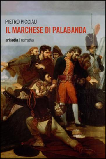 Il marchese di Palabanda - Pietro Picciau | Jonathanterrington.com