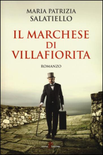 Il marchese di Villafiorita - Maria Patrizia Salatiello  