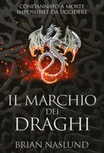 Il marchio dei draghi - Brian Naslund  