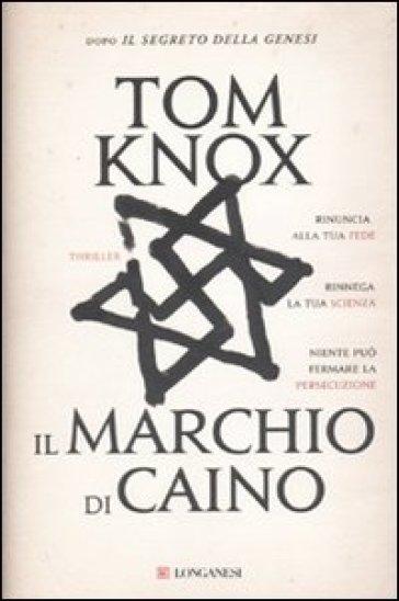 Il marchio di Caino - Tom Knox | Rochesterscifianimecon.com