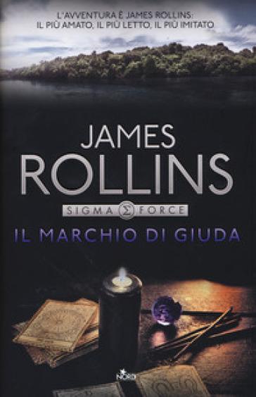 Il marchio di Giuda - James Rollins | Jonathanterrington.com