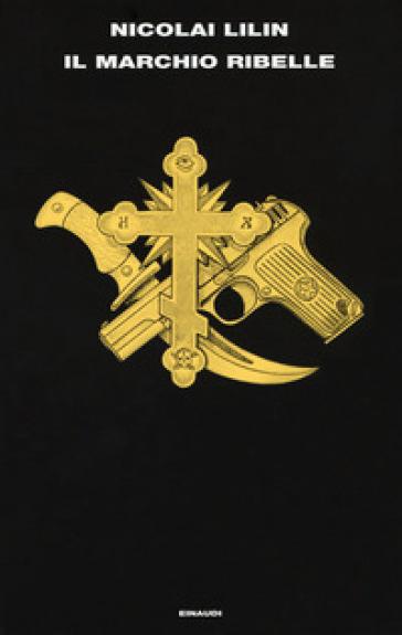 Il marchio ribelle - Nicolai Lilin  